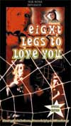 Eight Legs To Love You