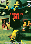 A Ticket To Die