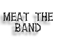 MEAT THE BAND