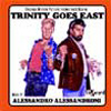 Trinity Goes East CD